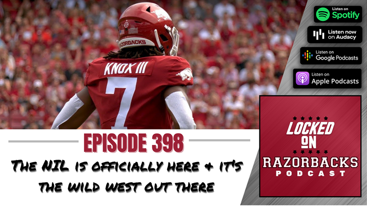 Locked on Razorbacks: The NIL is officially here & it's the Wild West out there