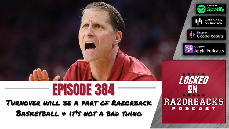 Locked on Razorbacks: Turnover is going to be a part of Razorback Basketball & it's not a bad thing