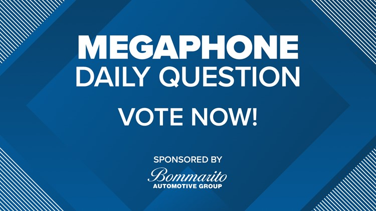 Today's Megaphone Daily Poll Question
