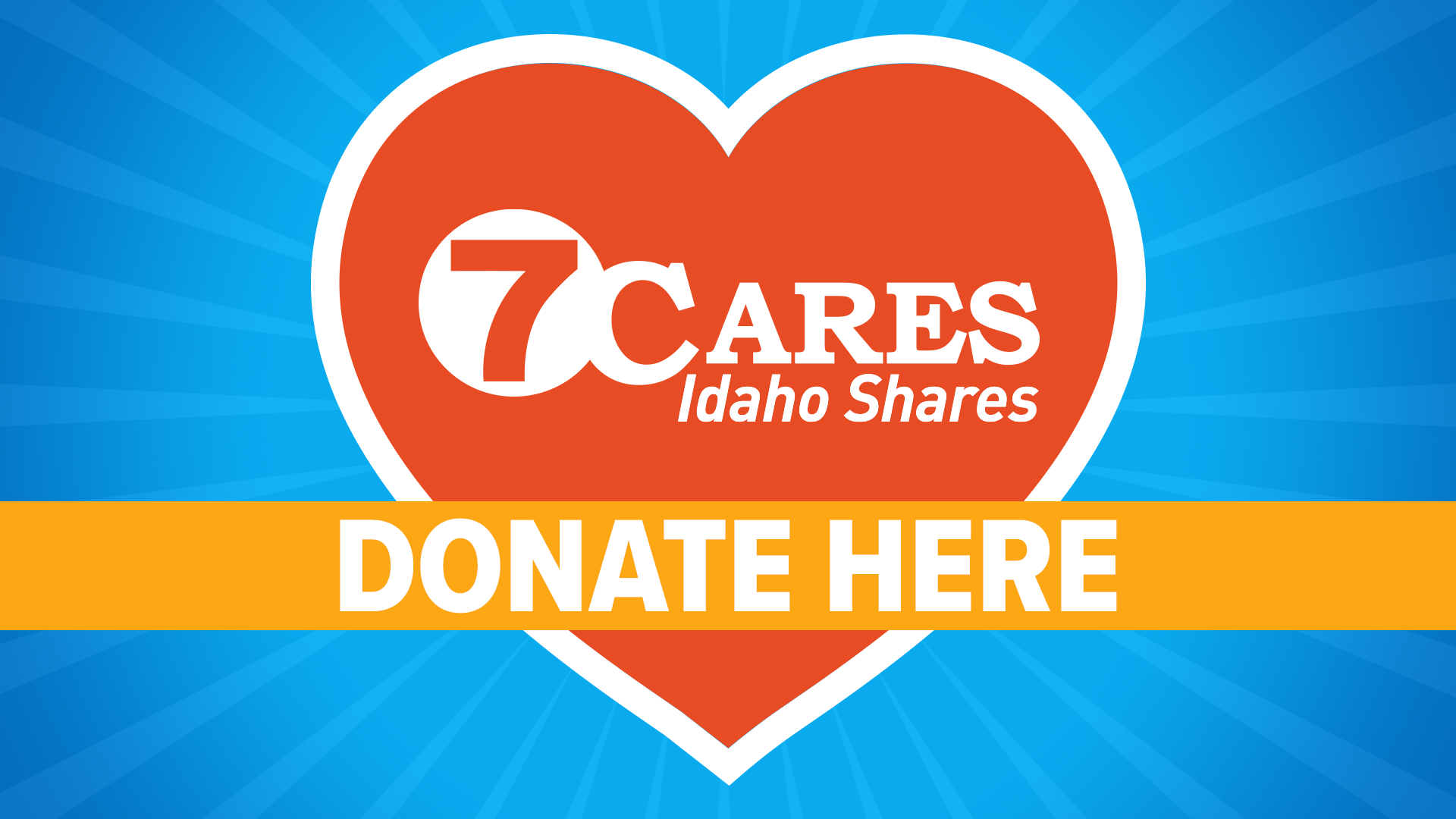 Donate here to the 7Cares fund in the Idaho Community Foundation