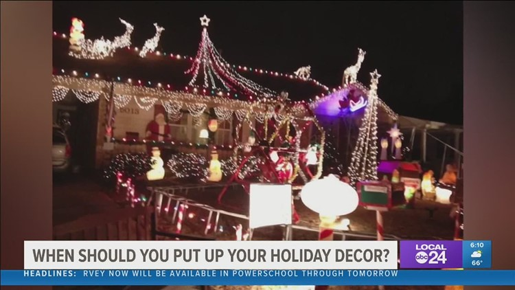 When should you put up holiday decorations?