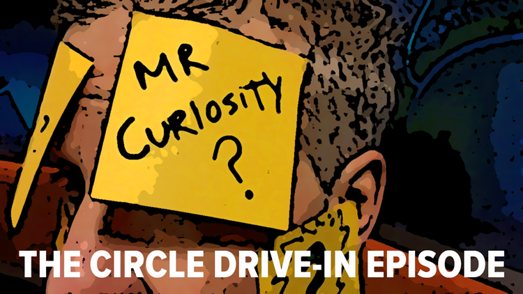 Mr. Curiosity Podcast: The Circle Drive-In episode