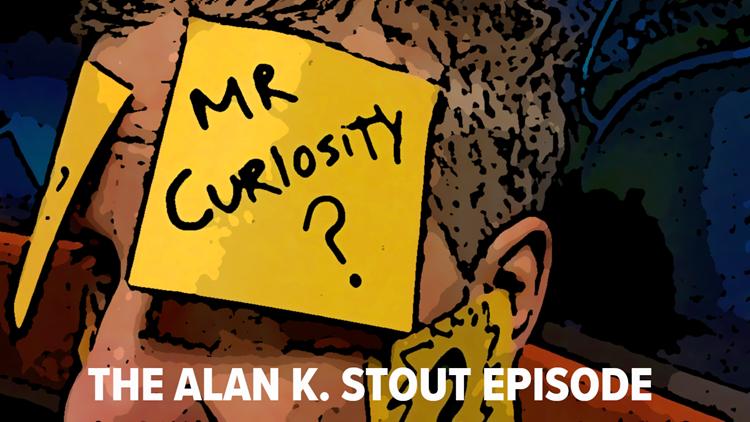 Mr. Curiosity Podcast: The Alan K. Stout episode