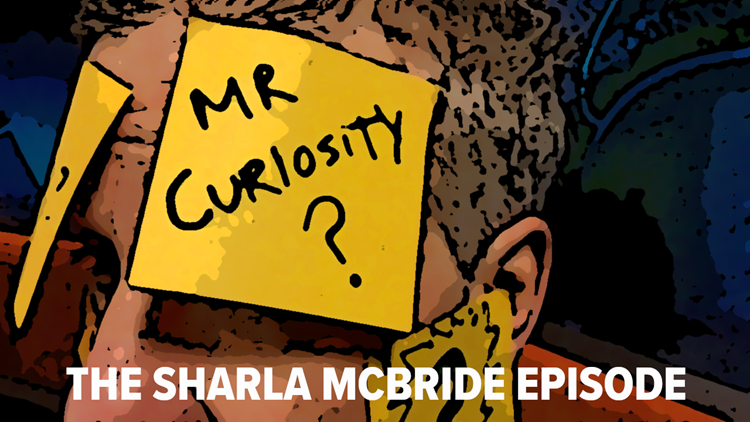 Mr. Curiosity Podcast: The Sharla McBride Episode