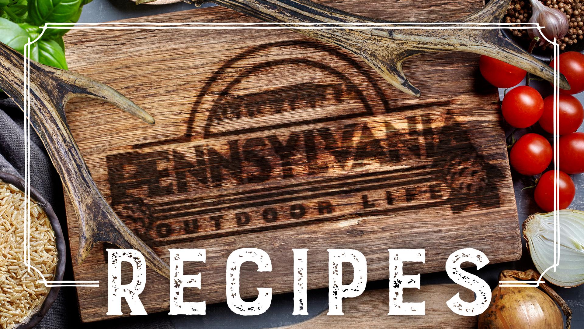 PA Outdoor Life Recipes