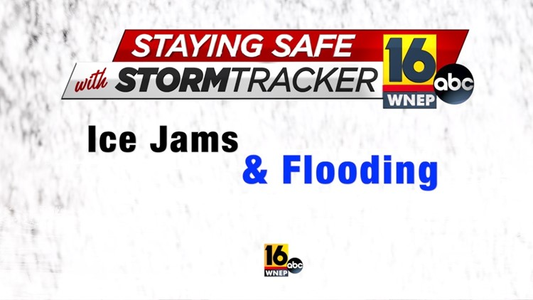 Staying Safe with Stormtracker 16: Kurt is alert for ice jams and melting snow this winter