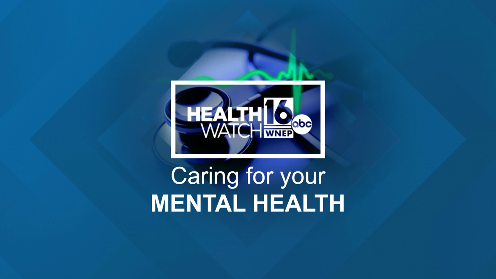Healthwatch 16 Caring For Your Mental Health Wnep Com