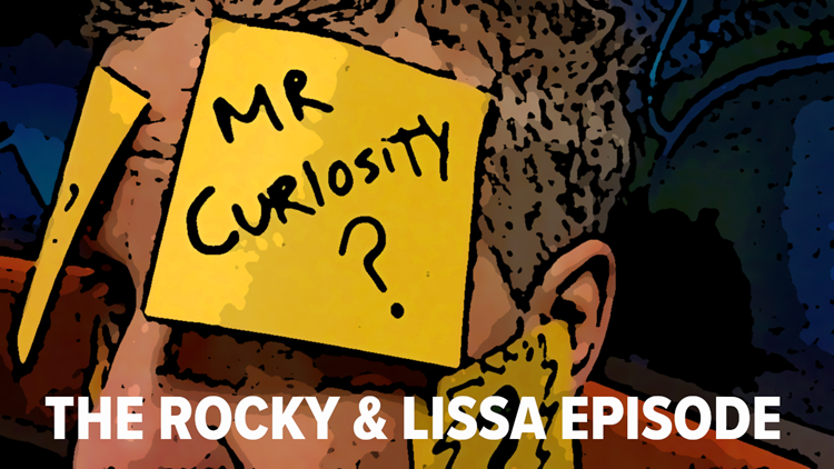 Mr. Curiosity Podcast: The Rocky & Lissa episode