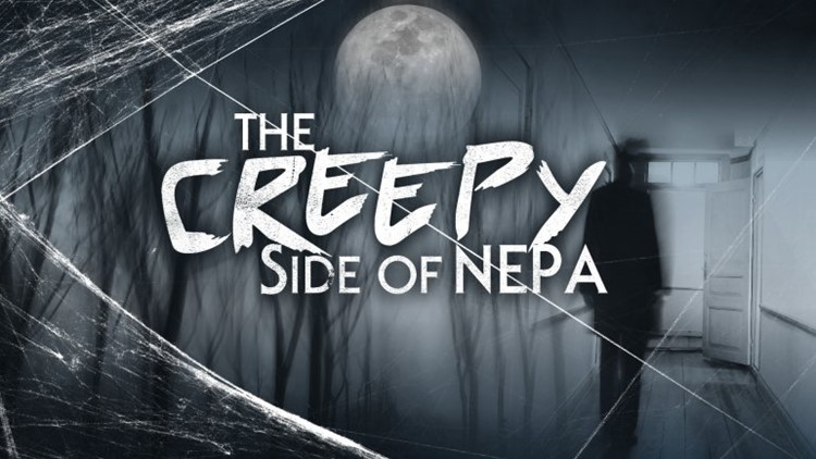 Creepy Side of NEPA Podcast:  The unusual business of creepy