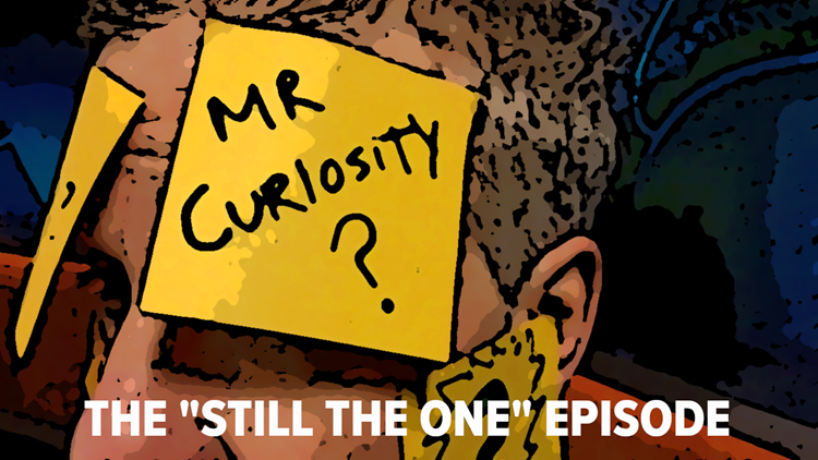 Mr. Curiosity Podcast: The 'Still the One' episode