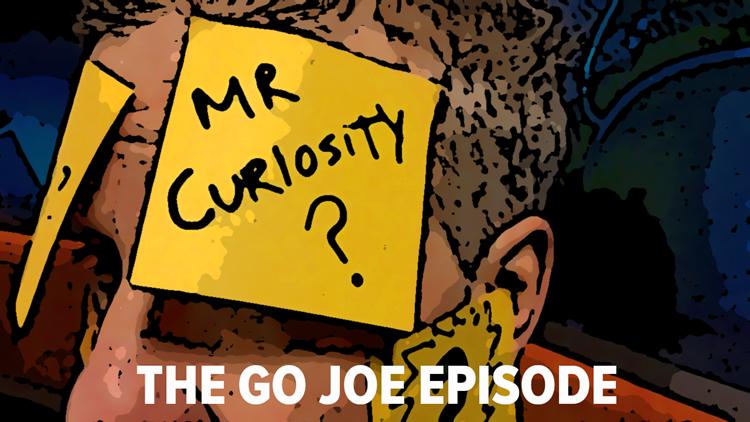 Mr. Curiosity Podcast: The Go Joe Episode