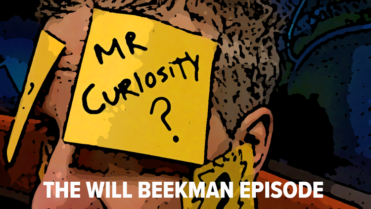Mr. Curiosity Podcast: The Will Beekman Episode