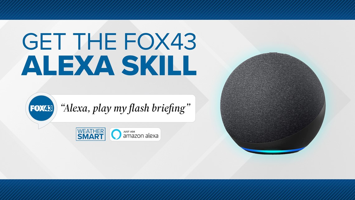 Hey Alexa! Give me the FOX43 Forecast for Central Pa.   FOX43 Weather flash briefing now available on Amazon devices