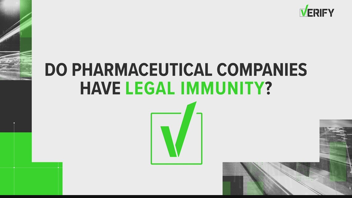 VERIFY: Do pharmaceutical companies have legal immunity?