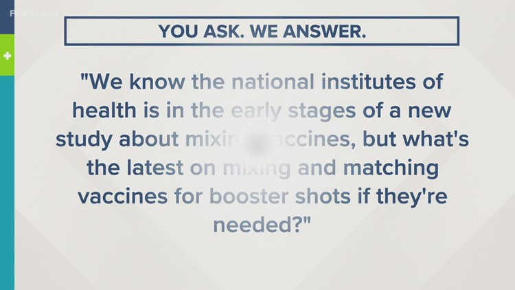 You Ask. We Answer   Is there new information about mixing COVID-19 vaccines?