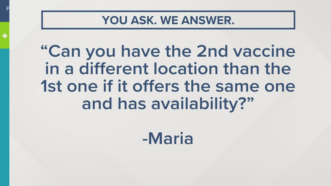 You ask. We answer. | Can you get a second dose in a new location