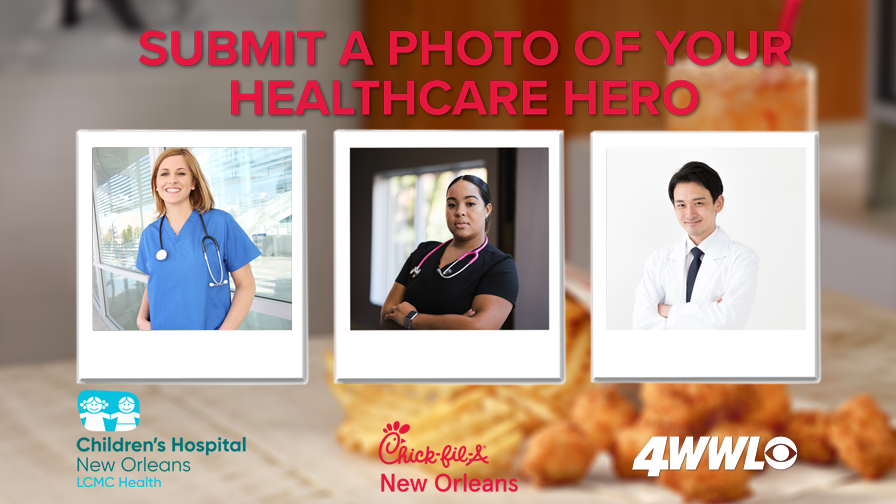 Chick-fil-A New Orleans and WWL-TV want to celebrate your local Healthcare Heroes!
