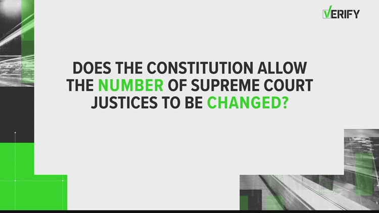 VERIFY: Congress can change the number of Supreme Court justices. But this hasn't been done in over 150 years